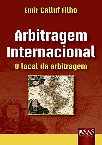 9788536211305: ARBITRAGEM INTERNACIONAL - O LOCAL DA ARBITRAGEM