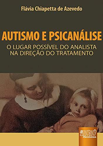 9788536223575: Autismo e Psicanálise. O Lugar Possível do Analista na Direção do Tratamento (Em Portuguese do Brasil)