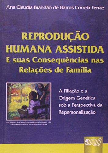 9788536226989: Reprodução Humana Assistida. E Suas Consequências nas Relações de Família (Em Portuguese do Brasil)