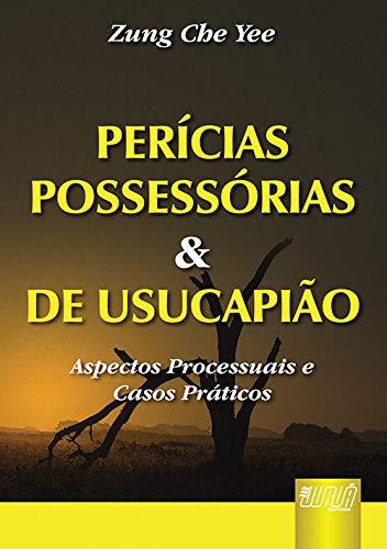 9788536227153: PERICIAS POSSESSORIAS E DE USUCAPIAO - ASPECTOS PROCESSUAIS E CASOS PRATICO