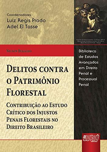 9788536231242: Delitos Contra O Patrimonio Florestal: Contribuicao Ao Estudo Critico DOS Injustos Penais Florestais No Direito Brasileiro