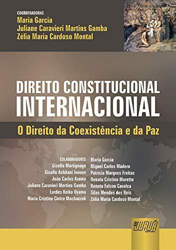 9788536236216: Direito Constitucional Internacional: O Direito da Coexistencia e da Paz