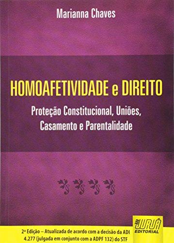 9788536236964: Homoafetividade e Direito. Proteção Constitucional, Uniões, Casamento e Parentalidade (Em Portuguese do Brasil)