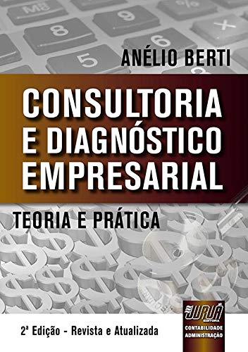 9788536237121: Consultoria e Diagnostico Empresarial: Teoria e Pratica