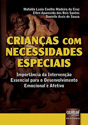 9788536238159: Crianças com Necessidades Especiais. Importância da Intervenção Essencial Para o Desenvolvimento Emocional e Afetivo