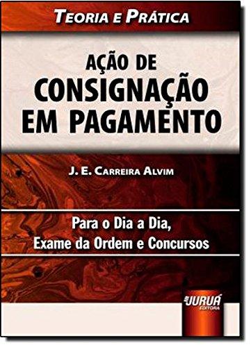 9788536238623: Acao de Consignacao em Pagamento: Teoria e Pratica