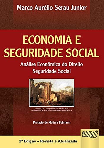 9788536239514: Economia e Seguridade Social: Analise Economica do Direito Seguridade Social