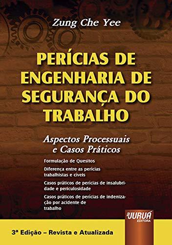 9788536239521: Pericias de Engenharia de Seguranca do Trabalho: Aspectos Processuais e Casos Praticos