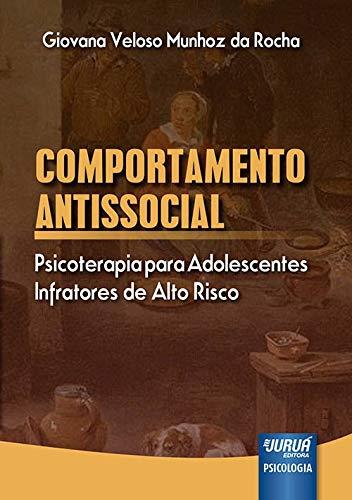 9788536239972: Comportamento Antissocial. Psicoterapia Para Adolescentes Infratores de Alto Risco (Em Portuguese do Brasil)