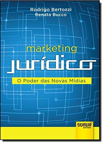9788536240350: Marketing Jur'dico : O Poder das Novas M'dias