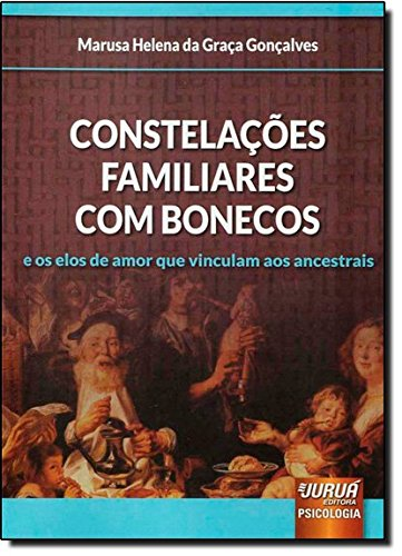 9788536241586: Constelações Familiares com Bonecos. E os Elos de Amor que Vinculam aos Ancestrais