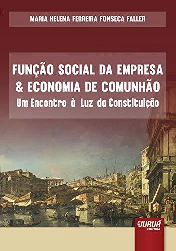 9788536243627: Funcao Social da Empresa e Economia da Comunhao: Um Encontro a Luz da Constituicao
