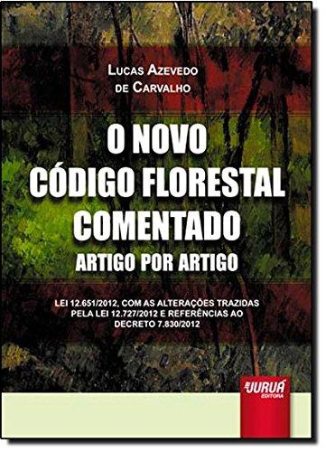 9788536245003: O Novo Código Florestal Comentado Artigo por Artigo. Lei 12.651/2012, com as Alterações Trazidas Pela Lei 12.727/2012 (Em Portuguese do Brasil)