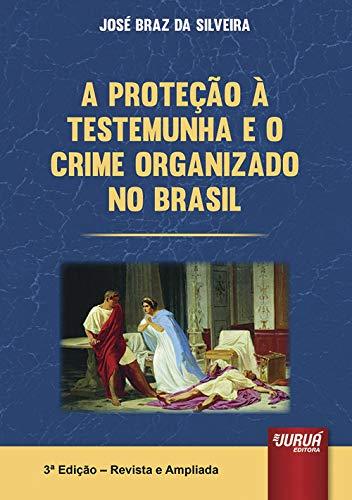 9788536245492: A Proteção à Testemunha e o Crime Organizado no Brasil (Em Portuguese do Brasil)