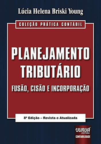 9788536245751: Planejamento Tributario: Fusao, Cisao e Incorporacao - Colecao Pratica Contabil
