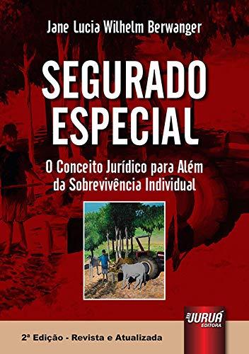 9788536246321: Segurado Especial: O Conceito Juridico Para Alem da Sobrevivencia Individual
