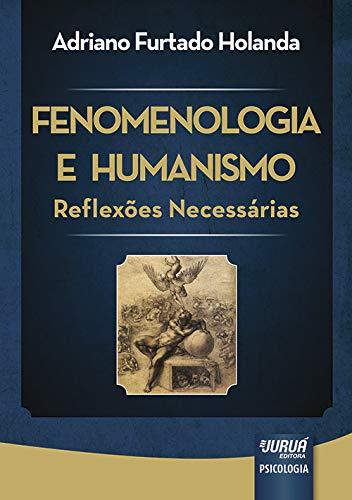 9788536246338: Fenomenologia e Humanismo: Reflexoes Necessarias