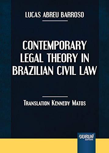 Contemporary Legal Theory in Brazilian Civil Law (Em Portuguese do Brasil) - Lucas Abreu Barroso