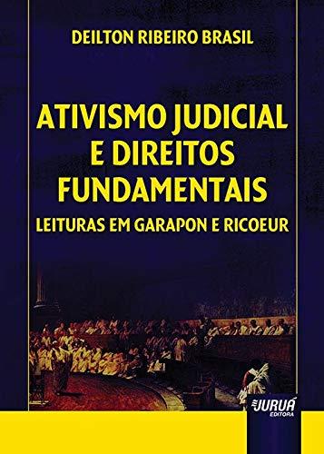 9788536247182: Ativismo Judicial e Direitos Fundamentais: Leituras em Garapon e Ricoeur