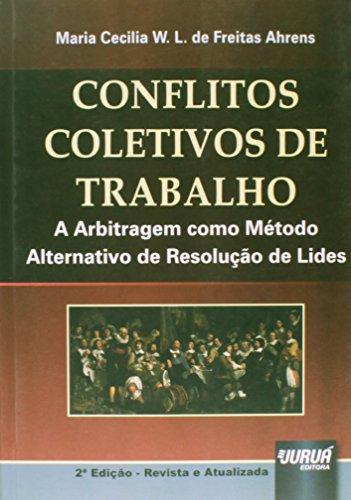 9788536247823: Conflitos Coletivos de Trabalho: A Arbitragem Como Metodo Alternativo de Resolucao de Lides