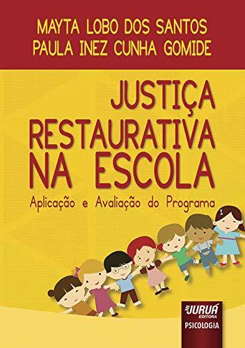 9788536248448: Justica Restaurativa na Escola: Aplicacao e Avaliacao do Programa