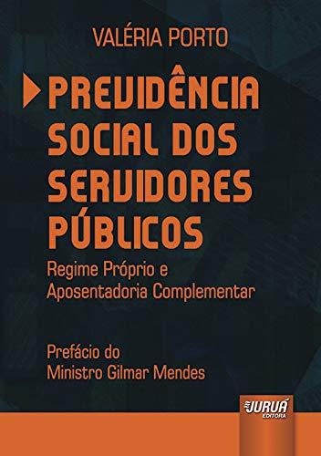 9788536248486: Previdencia Social dos Servidores Publicos: Regime Proprio e Aposentadoria Complementar