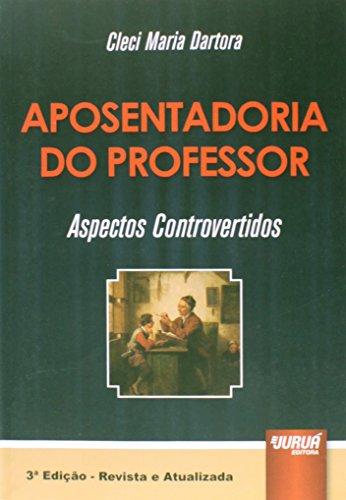 9788536249025: Aposentadoria do Professor. Aspectos Controvertidos (Em Portuguese do Brasil)