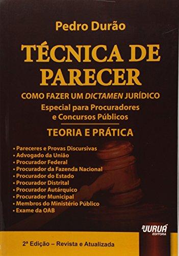 9788536249674: Tecnica de Parecer: Como Fazer Um Dictamen Juridico Especial Para Procuradores e Concursos Publicos