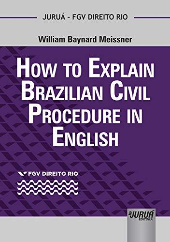 9788536250557: How to Explain Brazilian Civil Procedure in English - Coleção FGV Direito Rio (Em Portuguese do Brasil)