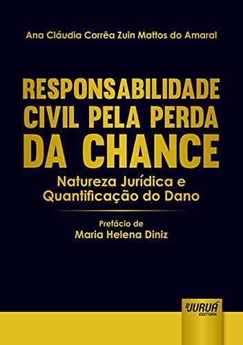 9788536254524: Responsabilidade Civil Pela Perda da Chance: Natureza Juridica e Quantificacao do Dano