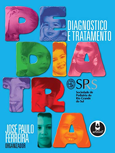 Pediatria: Diagnostico E Tratamento: Jose P. Ferreira