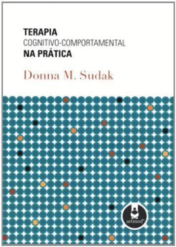 9788536310527: Terapia Cognitivo- Comportamental na Prática (Em Portuguese do Brasil)