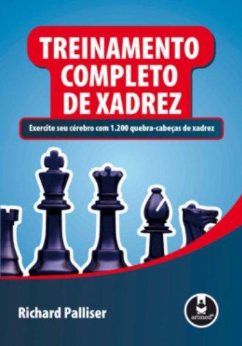 9788536317564: Treinamento Completo de Xadrez. Exercite Seu Cérebro com 1.200 Quebra-Cabeças de Xadrez (Em Portuguese do Brasil)