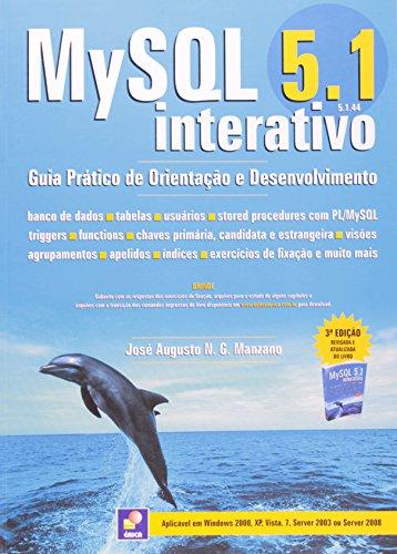 9788536502731: MySQL 5.1. Interativo. Guia Basico De Orientação E Desenvolvimento (Em Portuguese do Brasil)