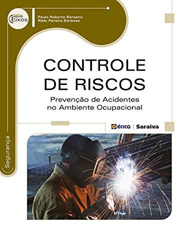 9788536506180: Controle de Riscos. Prevenção de Acidentes no Ambiente Ocupacional