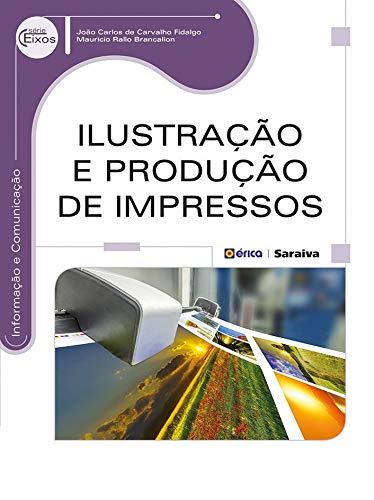 9788536506661: Ilustracao e Producao de Impressos: Informacao e Comunicacao - Serie Eixos