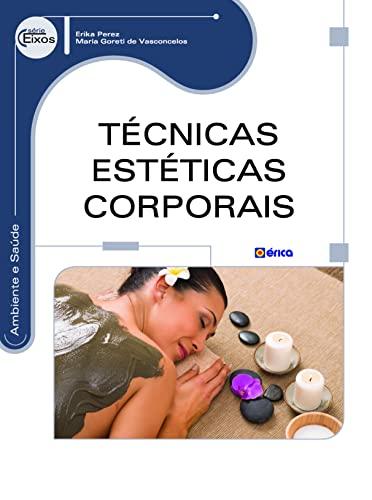 9788536508306: Técnicas Estéticas Corporais