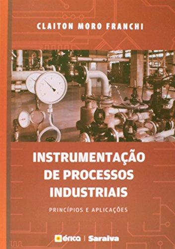 9788536512174: Instrumentacao de Processos Industriais Principios e Aplicacoes