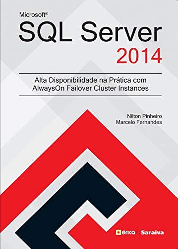 9788536512990: Microsoft Sql Server 2014: Alta Disponibilidade na Pratica Com Alwayson Failover Cluster Instances Para Windows
