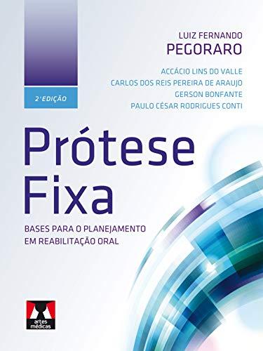 9788536701813: Protese Fixa: Bases para o Planejamento em Reabilitacao Oral