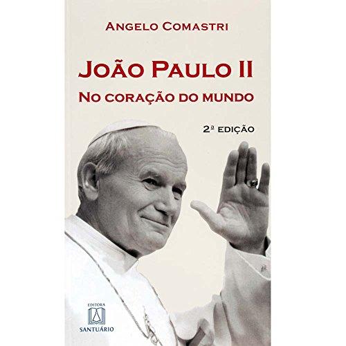 9788536902319: Joao Paulo Ii No Coracao do Mundo (Em Portugues do Brasil)
