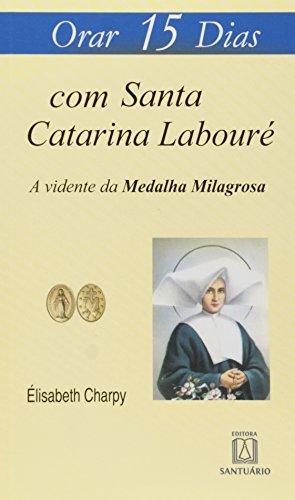 9788536902623: Orar 15 Dias com Santa Catarina de Laboure