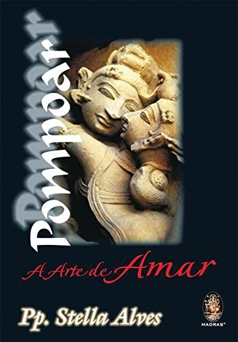 9788537000830: Pompoar. A Arte De Amar (Em Portuguese do Brasil)