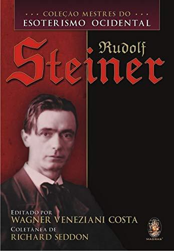 9788537001509: RUDOLF STEINER - MESTRES DO ESOTERISMO OCIDENTAL