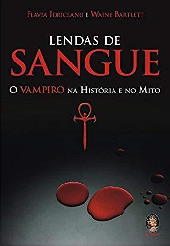 9788537001592: Lendas de Sangue. O Vampiro na História e no Mito (Em Portuguese do Brasil)