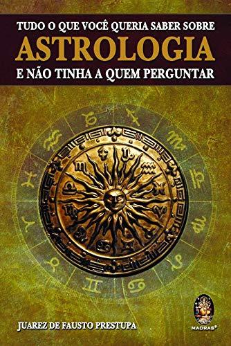 9788537003596: Tudo o que Você Queria Saber Sobre Astrologia e não Tinha a Quem Perguntar (Em Portuguese do Brasil)