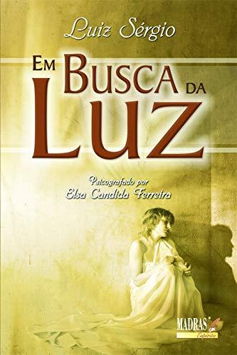 9788537004388: Em Busca Da Luz (Em Portuguese do Brasil)