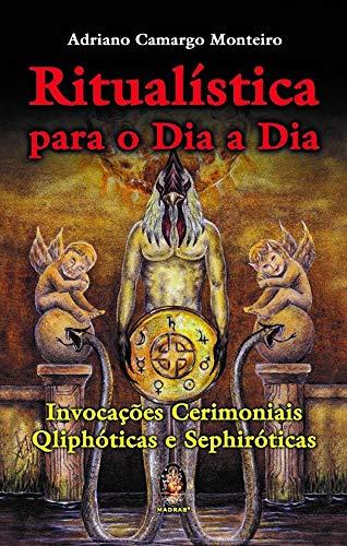9788537004777: Ritualistica Para O Dia A Dia. Invocacoes Cerimoniais Qliphoticas E Sephiroticas (Em Portuguese do Brasil)