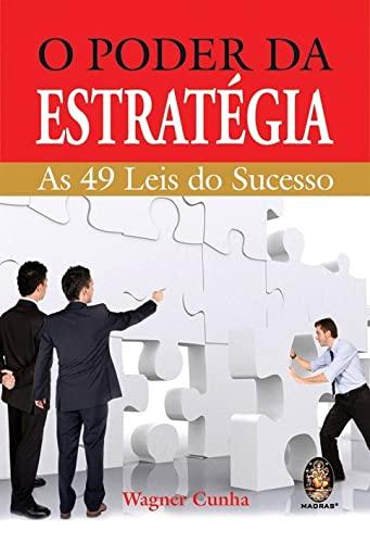 9788537005576: O Poder da Estratégia. As 49 Leis do Sucesso (Em Portuguese do Brasil)