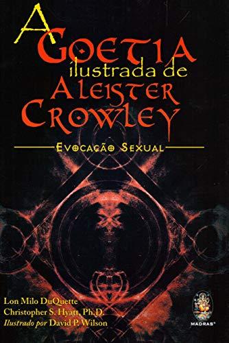 9788537006535: A Goetia Ilustrada De Aleister Crowley. Evocacao Sexual (Em Portuguese do Brasil)